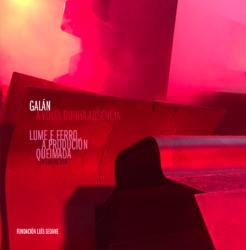 Lume e ferro, a produción queimada. Fundación Luís Seoane, 2018.